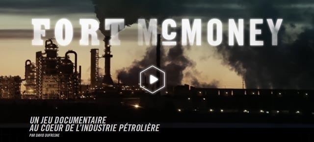 Fort McMoney | Soyez les premiers à jouer