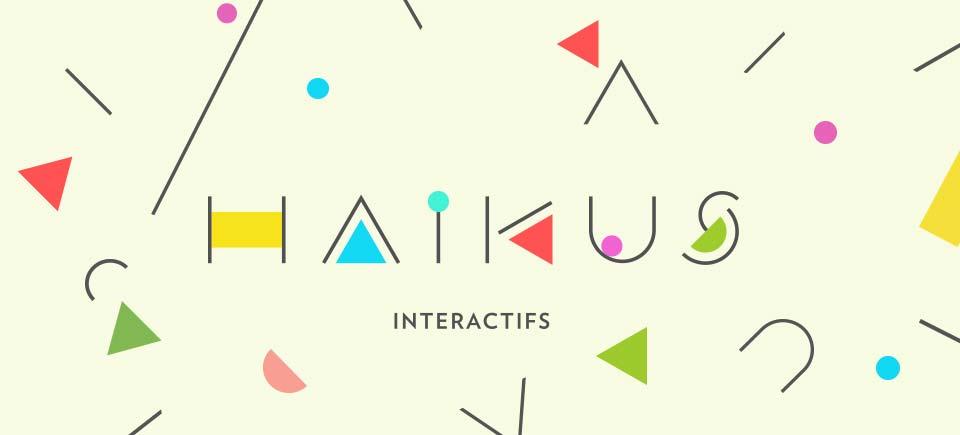 Haïkus interactifs | Explorez la forme du court! Du très, très court…