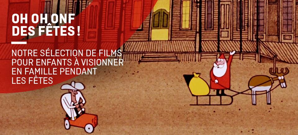 Oh Oh ONF des fêtes! 30 films gratuits à regarder en famille